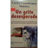 Libro Un Grito Desesperado.