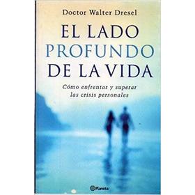 Libro El Lado Profundo De La Vida.