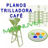 Kit Planos Trilladora Morteadora Cafe Pergamino Oro Trigo