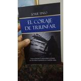 Libro Gratis El Coraje De Triunfar Del Autor Josue Tineo