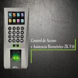 Control De Acceso Y Asistencia Biométrico Zk F18