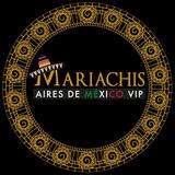 Mariachis Aires De Mexico Vip.