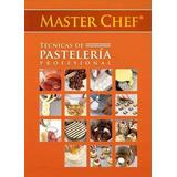 Libro Técnicas Pastelería Profesional Masterchef Reposteria
