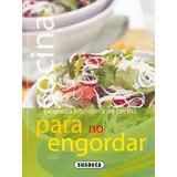 Libro Cocina Para No Engordar De Susaeta