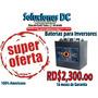 Baterias Para/de Inversores (- Desde Rd$2,300.oo) Oferton | NUEZANGEL58